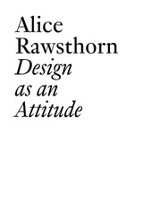 Design As an Attitude | Alice Rawsthorn&, Clément Dirié | 9783037645215