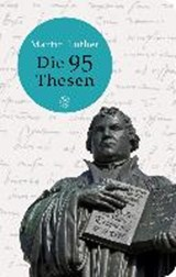 Die 95 Thesen | Martin Luther |