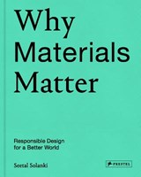 Why materials matter | Seetal Solanki | 9783791384719