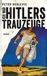 Ich war Hitlers Trauzeuge | Peter Keglevic | 9783813507270