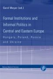 Formal Institutions and Informal Politics in Central and Eastern Europe Hungary, Poland, Russia and Ukraine