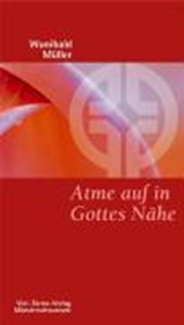 Atme auf in Gottes Nähe