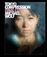 Tokyo Compression Final Cut | Michael Wolf | 9783941249097