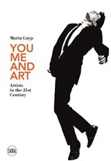 You, me and art: artists in the 21st century | Marta Gnyp | 9788857238326