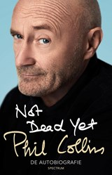Not dead yet | Phil Collins | 9789000350421