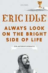 Always Look on the Bright Side of Life | Eric Idle | 9789000363735