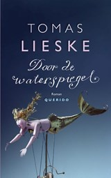 Door de waterspiegel | Tomas Lieske |