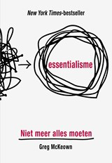 Essentialisme | Greg McKeown | 9789021567617