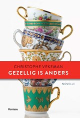 Gezellig is anders | Christophe Vekeman | 9789022332962