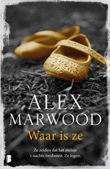 Waar is ze? | Alex Marwood | 9789022579206