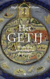 Het getij | Hugh Aldersey-Williams | 9789023435778