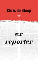 Ex-reporter | Chris De Stoop | 9789023440642