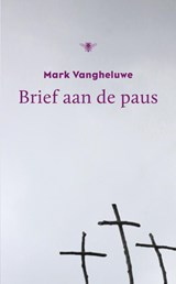Brief aan de Paus | Mark Vangheluwe | 9789023449720