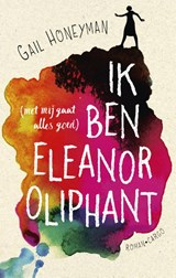 Ik ben Eleanor Oliphant | Gail Honeyman | 9789023465379