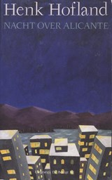 Nacht over Alicante | H.J.A. Hofland | 9789023467335