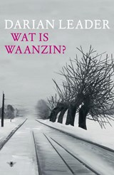 Wat is waanzin? | Darian Leader |