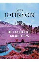 De lachende monsters | Denis Johnson |