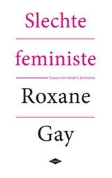 Bad feminist | Roxane Gay |