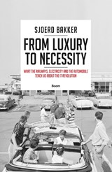 From luxury to necessity | Sjoerd Bakker | 9789024408511