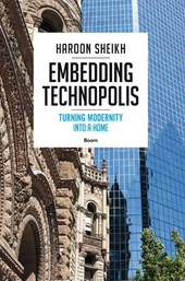 Embedding Technopolis - Turning Modernity into a Home | Haroon Sheikh | 9789024408665