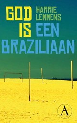 God is een Braziliaan | Harrie Lemmens |