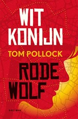 Wit Konijn / Rode Wolf | Tom Pollock | 9789025768027