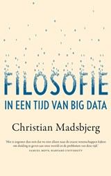 Filosofie in een tijd van Big Data | Christian Madsbjerg |