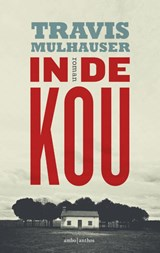 In de kou | Travis Mulhauser | 9789026331183