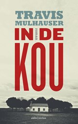 In de kou | Travis Mulhauser | 9789026331336