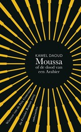Moussa, of de dood van een Arabier | Kamel Daoud | 9789026332890
