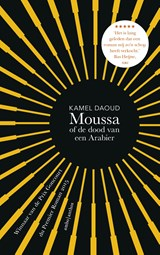 Moussa, of de dood van een Arabier | Kamel Daoud | 9789026341922