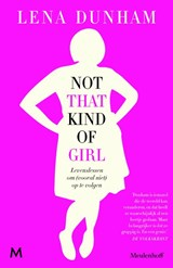 Not That Kind of Girl | Lena Dunham | 9789029090827