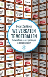 We vergaten te voetballen | Peter Zantingh | 9789029506113