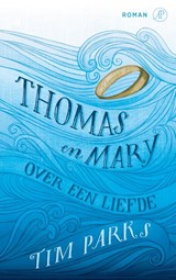 Thomas en Mary | Tim Parks | 9789029506861
