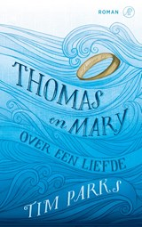 Thomas en Mary | Tim Parks | 9789029506908