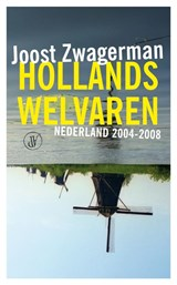 Hollands welvaren | Joost Zwagerman |
