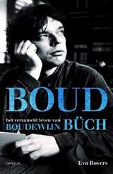Boud - Het verzameld leven van Boudewijn Buch | Eva Rovers |