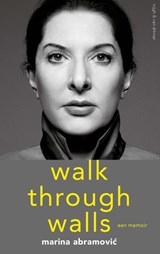Walk Through Walls | Marina Abramovíc | 9789038801957
