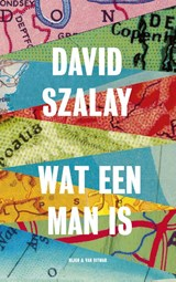 Wat een man is | David Szalay | 9789038802541