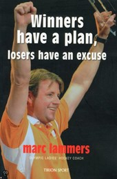 Winners have a plan, losers have an excuse