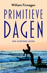 Primitieve dagen | William Finnegan | 9789044631340