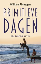Primitieve dagen | William Finnegan | 9789044631357