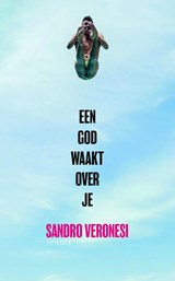 Een god waakt over je | Sandro Veronesi | 9789044632729