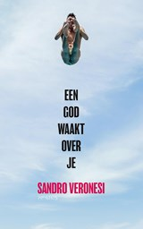 Een god waakt over je | Sandro Veronesi | 9789044632736