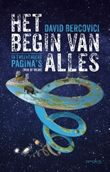 Het begin van alles in tweehonderd pagina's (min of meer) | David Bercovici | 9789044632965
