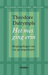 Het mes ging erin | Theodore Dalrymple | 9789046822784