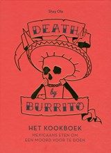 Death by Burrito - het kookboek | Shay Ola |