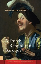 Dutch Republican Baroque | Frans-Willem Korsten | 9789048532056