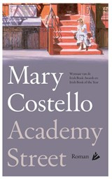 Academy Street | Mary Costello | 9789048826162