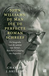 John Williams: de man die de perfecte roman schreef | Charles J. Shields | 9789048826469